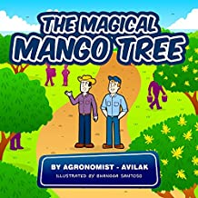 Children's book: The Magical Mango Tree: The blooming secret of the mango tree in Venezuela, a success story for Early-level readers ages 6-8