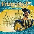 François Ier (Le Roi de la Renaissance - Raconté aux enfants)