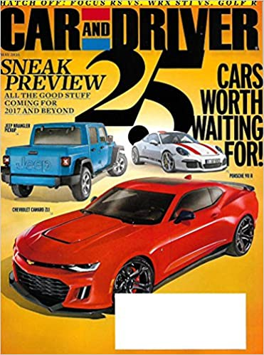 Car And Driver Magazine May 2016 Cars Worth Waiting For Sneak