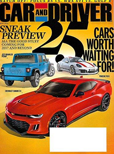 CAR AND DRIVER Magazine May 2016 - Cars Worth Waiting For Sneak (Car And Driver Magazine)
