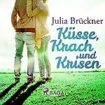 Küsse, Krach und Krisen | Julia Brückner