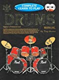Complete Learn to Play Drums Manual (Drums and Drumming)