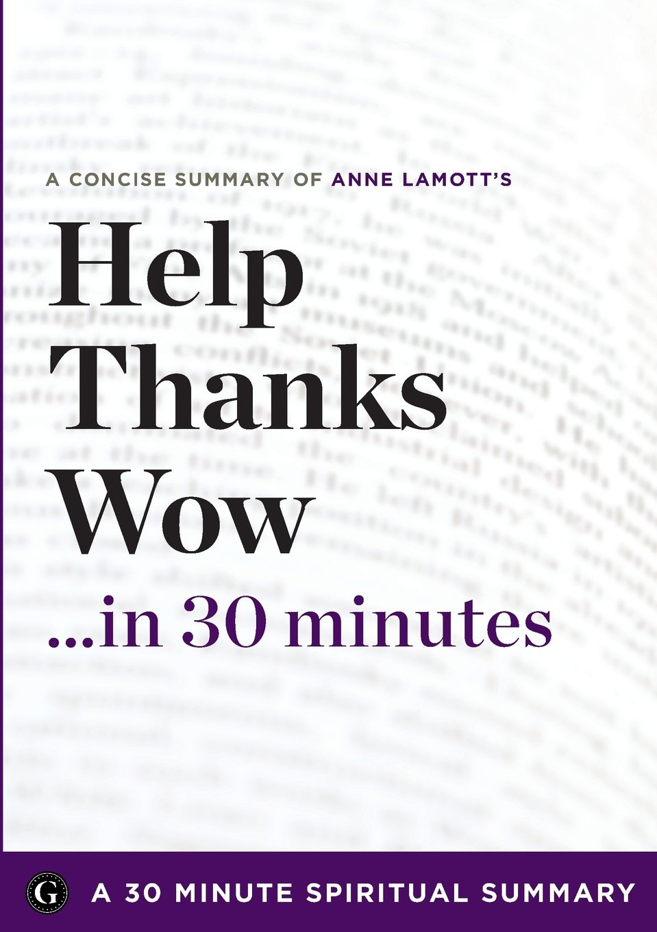 Help, Thanks, Wow: The Three Essential Prayers By Anne Lamott (30 Minute  Spiritual Series): 30 Minute Spiritual Series: 9781623150761: Amazon:  Books