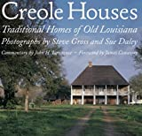 Creole Houses: Traditional Homes of Old Louisiana
