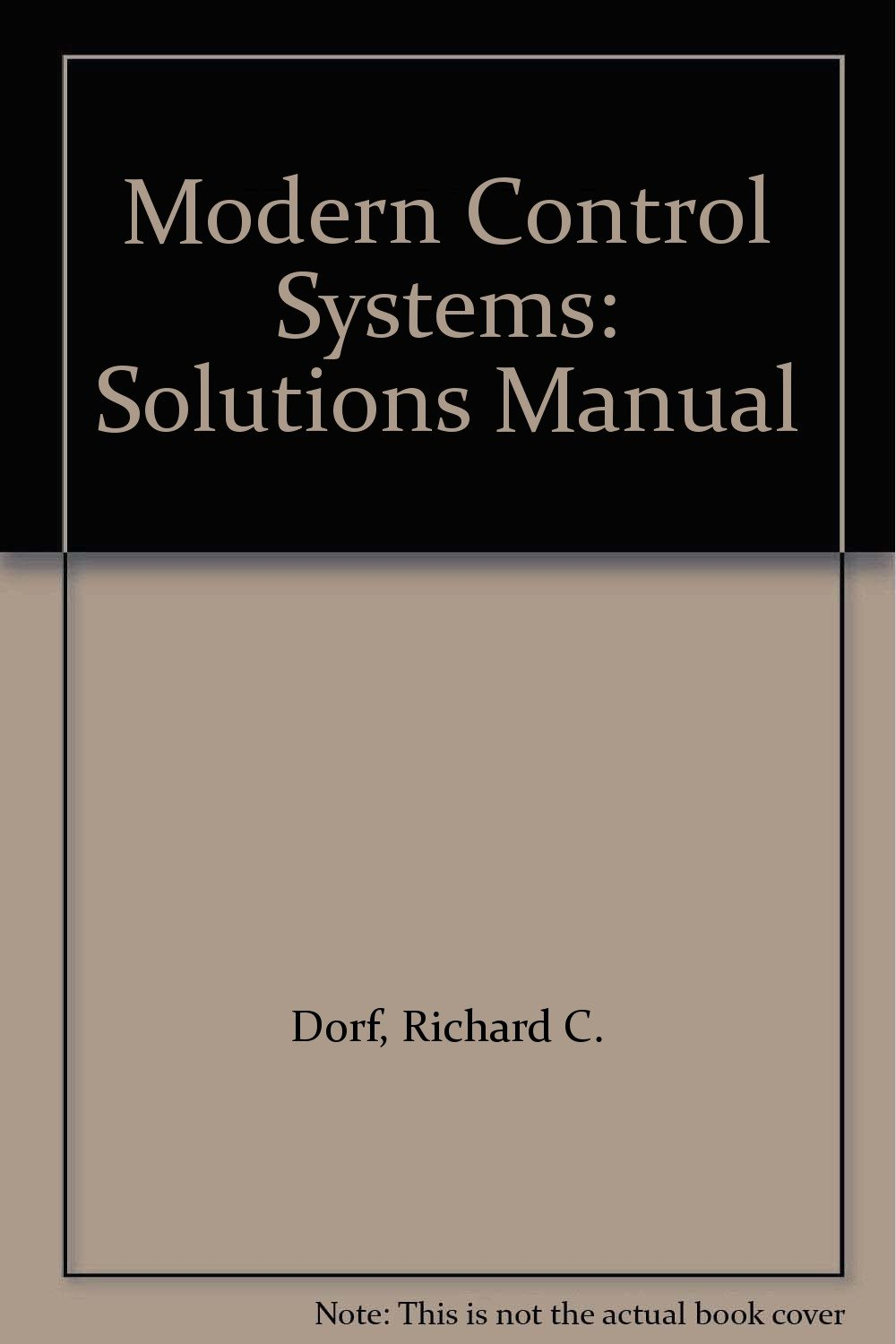 Modern Control Systems: Solutions Manual: Richard C. Dorf, Robert H.  Bishop: 9780131457270: Amazon.com: Books