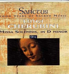 Sanctus. 1000 Years of Sacred Music. L.Cherubini: Missa Solemnis, in D Minor CD13