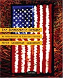 img - for The Democratic Debate: An Introduction to American Politics book / textbook / text book