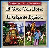 Giganes De La Literatura Infantil: El Gato Con Botas / El Gigante Egoista (Giants of Children's Literature: Puss in Boots / The Selfish Giant) SPANISH EDITION