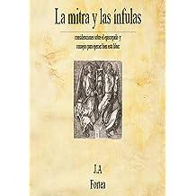 La mitra y las ínfulas (Spanish Edition) Mar 6, 2014