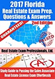 2017 Florida Real Estate Exam Prep Questions, Answers & Explanations: Study Guide to Passing the Sales Associate Real Estate License Exam Effortlessly [2nd Edition]