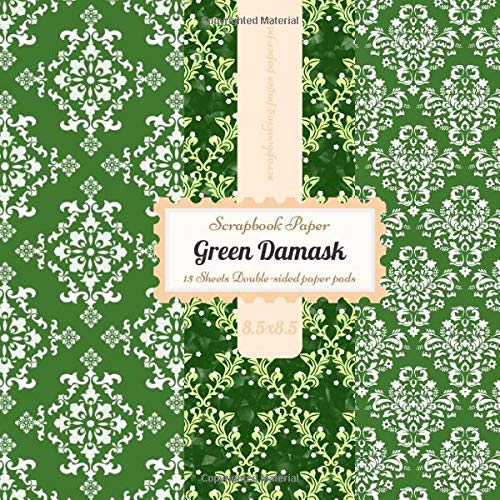 Green Damask Scrapbook Paper 8.5x8.5 Inch Double Sided Scrapbooking Pages Paper Pad: St Patricks Day Floral White Green Design for Crafts Card Making ... Craft Supplies Kit Pack-15 Sheets-vol1: Amazon.es: Doss, Becky:
