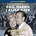 Fitch Bandwagon/Phil Harris-Alice Faye: Stepping Out Radio/TV Program by Phil Harris, Alice Faye Narrated by  original radio broadcast