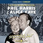 Fitch Bandwagon/Phil Harris-Alice Faye: Stepping Out Radio/TV von Phil Harris, Alice Faye Gesprochen von:  original radio broadcast