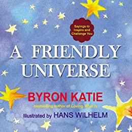 A Friendly Universe: Sayings to Inspire and Challenge You by [Katie, Byron]