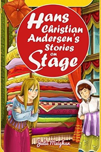 Hans Christian Andersen's Stories on Stage: Plays for Children by [Meighan, Julie]