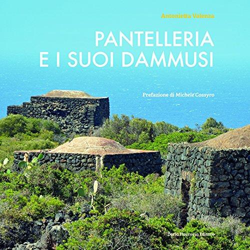 Pantelleria e i suo dammusi Copertina flessibile – 1 apr 2015 Antonietta Valenza Flaccovio Dario 8857904385 Sicilia