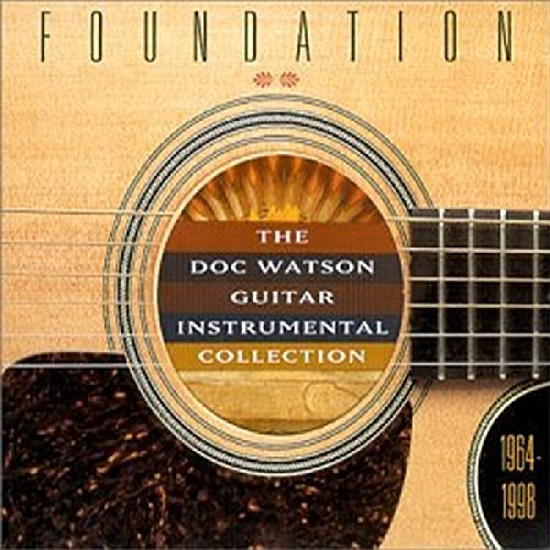 Foundation: Doc Watson Guitar Instrumental Collection 1964-1998
