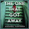 The One That Got Away Audiobook by Annabel Kantaria Narrated by Thomas Judd, Jessica Ball