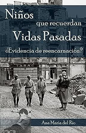 Niños que recuerdan vidas pasadas: ¿Evidencia de reencarnación? eBook: del Río, Ana María: Amazon.es: Tienda Kindle