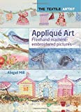 Appliqué Art: Layered Pictures Using Fabric and Stitch (Textile Artist)