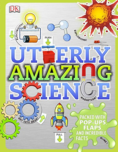 Utterly Amazing Science by DK Publishing Dorling Kindersley
