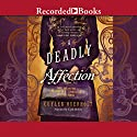 A Deadly Affection Audiobook by Cuyler Overholt Narrated by Carly Robins