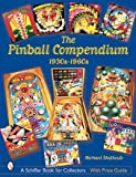 The Pinball Compendium, 1930s-1960s, Michael Shalhoub, 0764315277