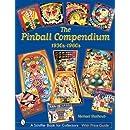 The Pinball Compendium, 1930s-1960s (Schiffer Book for Collectors)