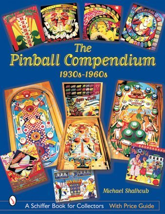 The Pinball Compendium, 1930s-1960s (Schiffer Book for Collectors) for $<!--$33.55-->