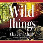 Wild Things | Clay Carmichael