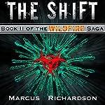 The Shift: Wildfire Saga, Book 2 | Marcus Richardson