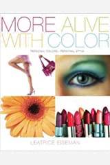 More Alive with Color: Personal Colors - Personal Style (Capital Lifestyles) Paperback