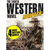 The 8th Western Novel MEGAPACK®: 4 Classic Westerns