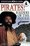 img - for DK Readers: Pirates: Raiders of the High Seas (Level 4: Proficient Readers) (DK Readers Level 4) book / textbook / text book