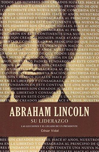 Abraham Lincoln su liderazgo: Las lecciones y el legado de un presidente (Spanish Edition) [Cesar Vidal] (Tapa Blanda)