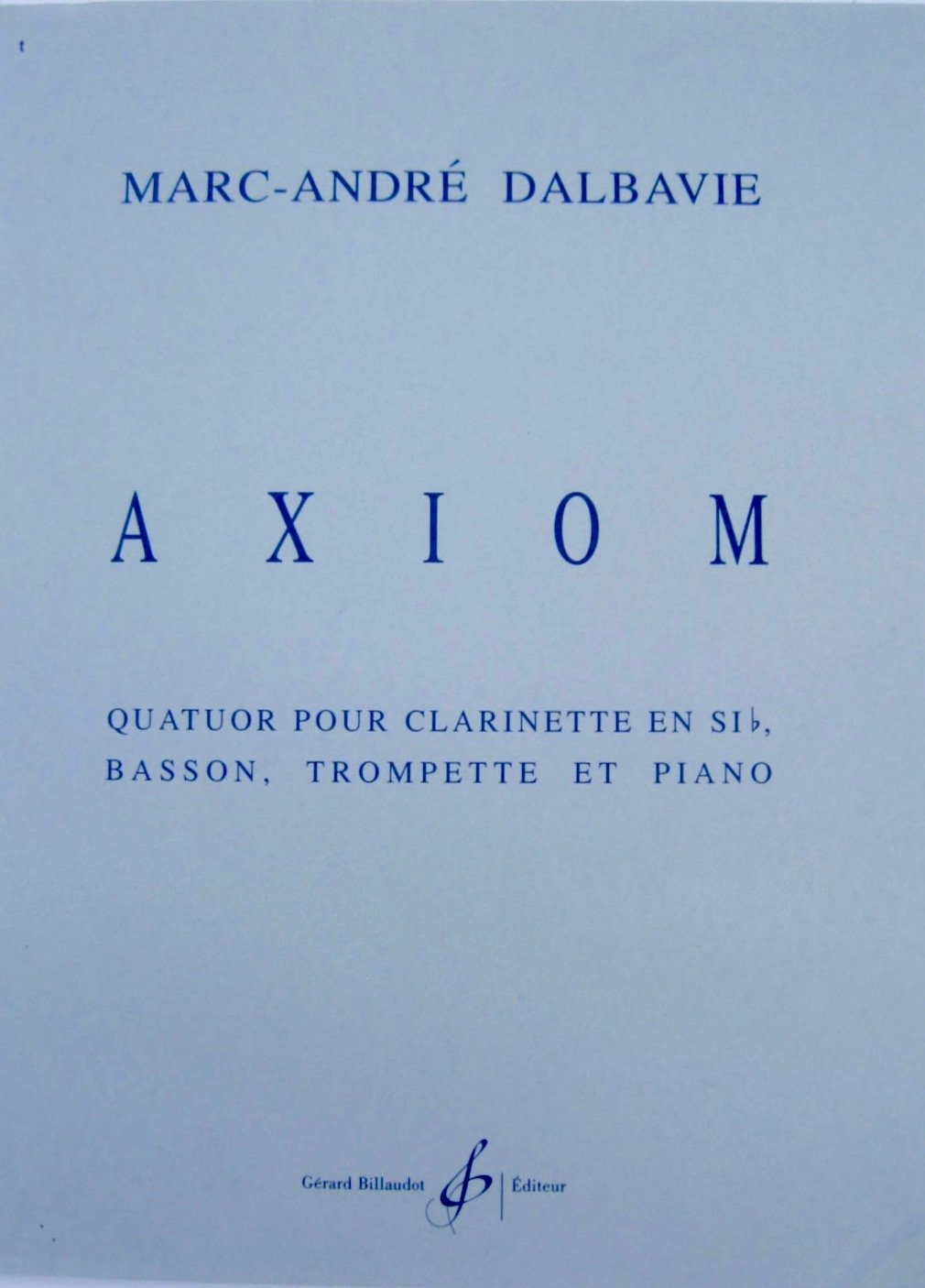 Axiom Quatuor for Clarinet, Bassoon, Trumpet and Piano