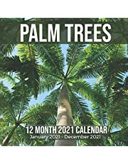 Palm Trees 12 Month 2021 Calendar January 2021-December 2021: Tropical Plants Square Photo Book Monthly Pages 8.5 x 8.5 Inch