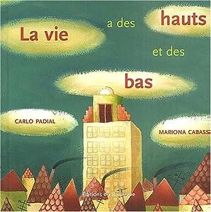 """Afficher """"La Vie a des hauts et des bas"""""""