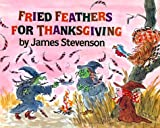 Fried Feathers for Thanksgiving, James Stevenson, 0688066755
