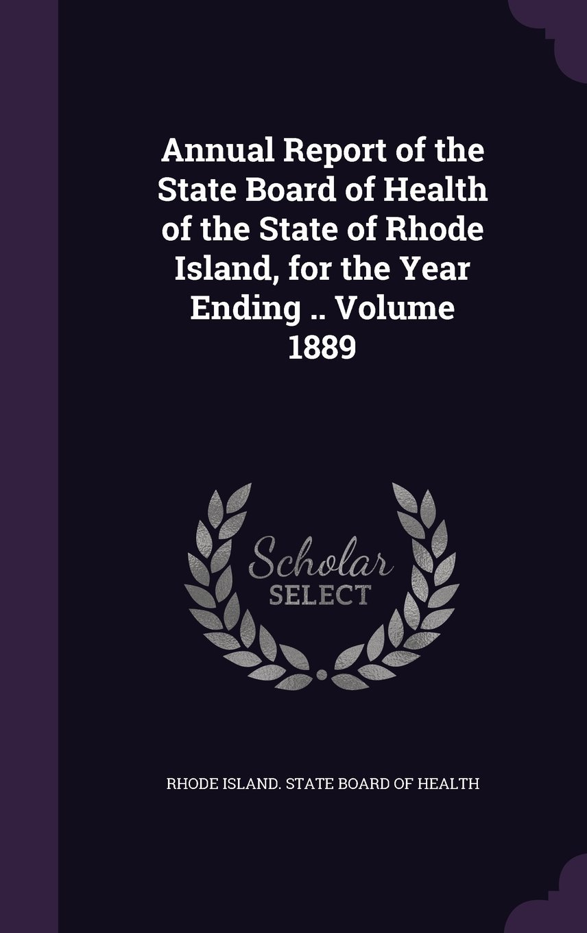 Annual Report of the State Board of Health of the State of Rhode Island, for the Year Ending .. Volume 1889 ebook