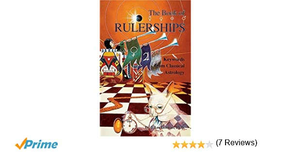 The book of rulerships keywords from classical astrology j lee the book of rulerships keywords from classical astrology j lee lehman 9780924608131 amazon books fandeluxe Image collections