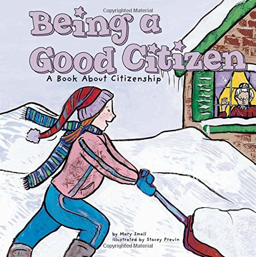 Being a Good Citizen: A Book About Citizenship (Way to Be!) ebook