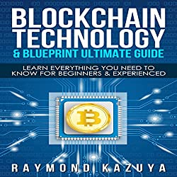 Blockchain Blueprint & Technology Ultimate Guide