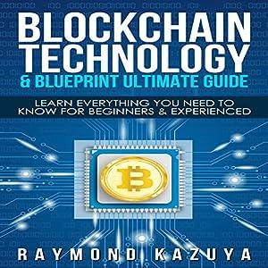 Blockchain Blueprint & Technology Ultimate Guide Audiobook