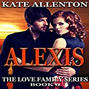 Alexis: The Love Family Series, Book 6 | Kate Allenton