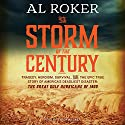 The Storm of the Century: Tragedy, Heroism, Survival, and the Epic True Story of America's Deadliest Natural Disaster: The Great Gulf Hurricane of 1900 Audiobook by Al Roker, William Hogeland Narrated by Byron Wagner