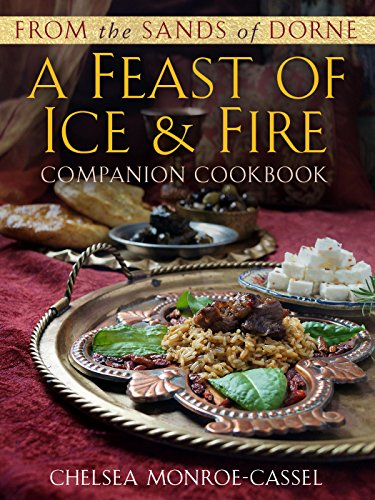 Book cover from From the Sands of Dorne: A Feast of Ice & Fire Companion Cookbook by Chelsea Monroe-Cassel
