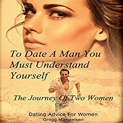 To Date a Man, You Must Understand Yourself