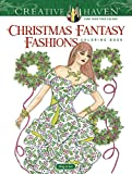 #5: Creative Haven Christmas Fantasy Fashions Coloring Book (Adult Coloring)