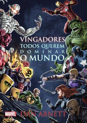 Vingadores. Todos Querem Dominar o Mundo